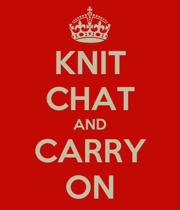 KNIT CHAT AND CARRY ON