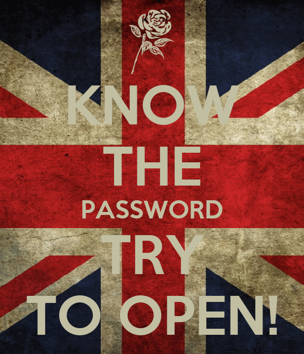 KNOW THE PASSWORD TRY TO OPEN!
