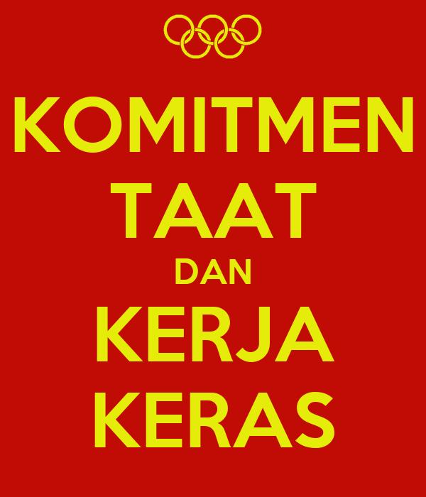 KOMITMEN TAAT DAN KERJA KERAS Poster | Ariel | Keep Calm-o-Matic