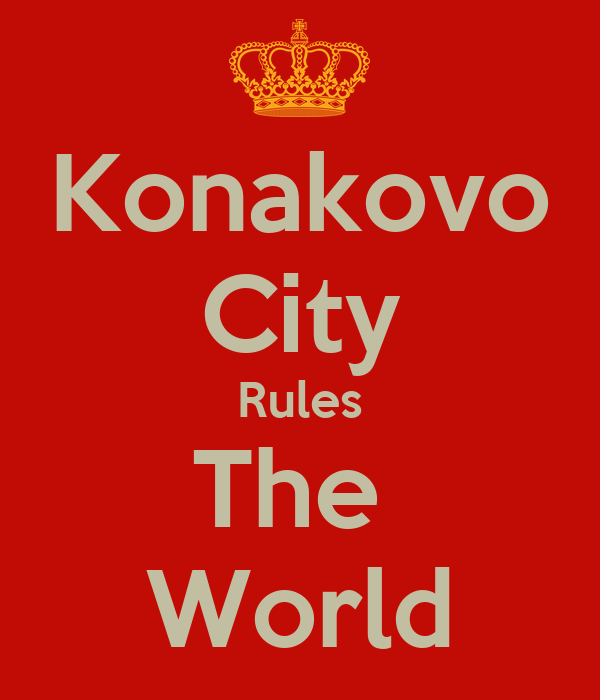 Konakovo City Rules The  World