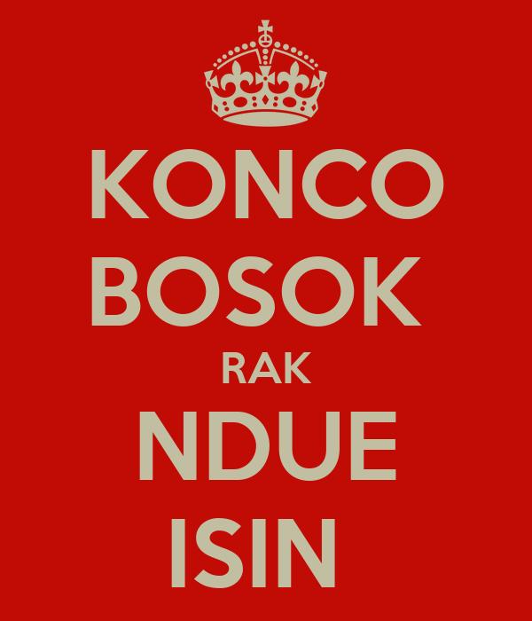 KONCO BOSOK  RAK NDUE ISIN