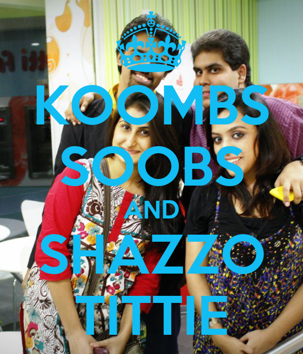 KOOMBS SOOBS AND SHAZZO TITTIE