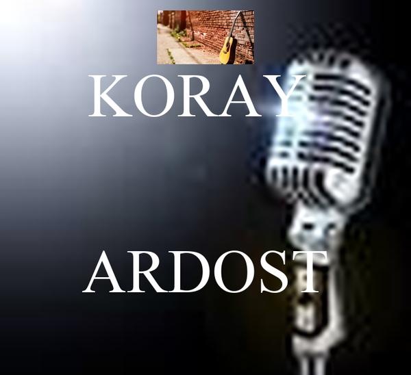 KORAY    ARDOST