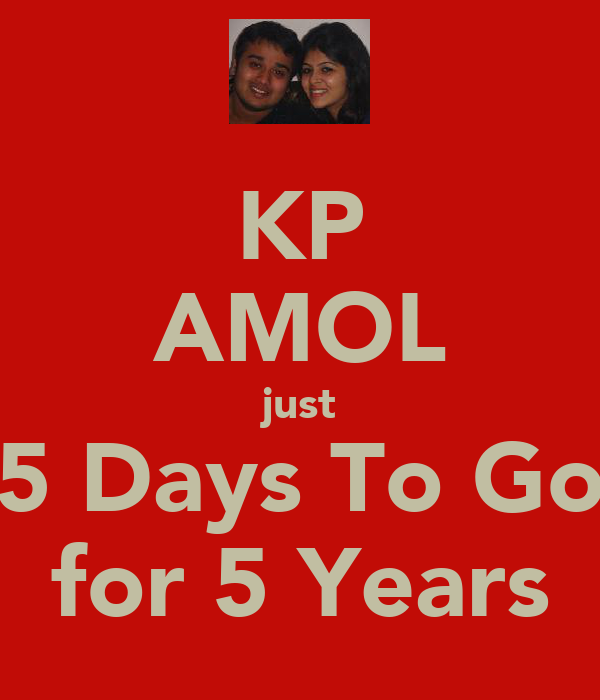 KP AMOL just 5 Days To Go for 5 Years