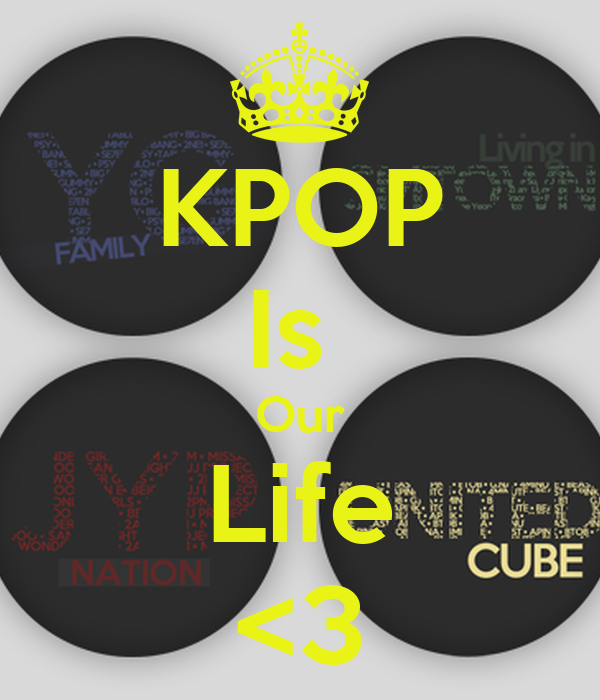 KPOP Is  Our Life <3
