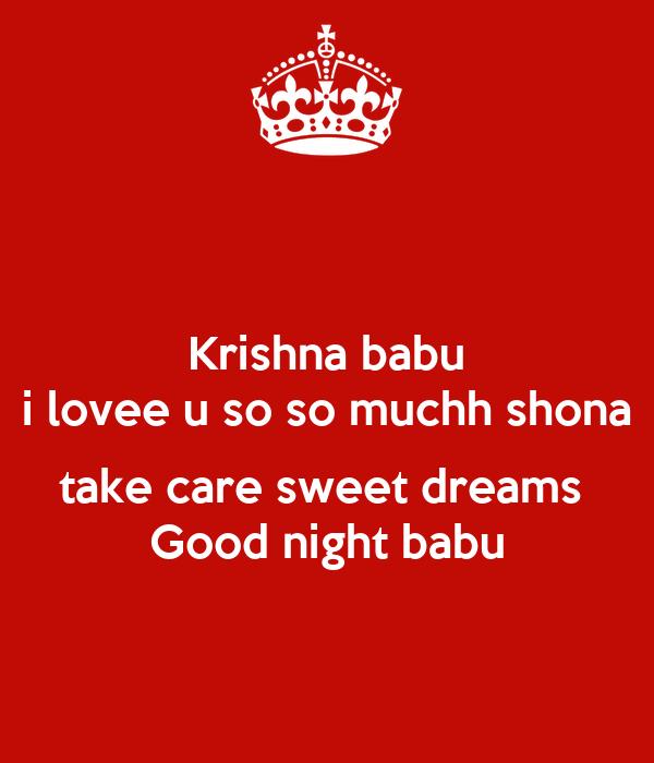 Krishna babu i lovee u so so muchh shona  take care sweet dreams  Good night babu