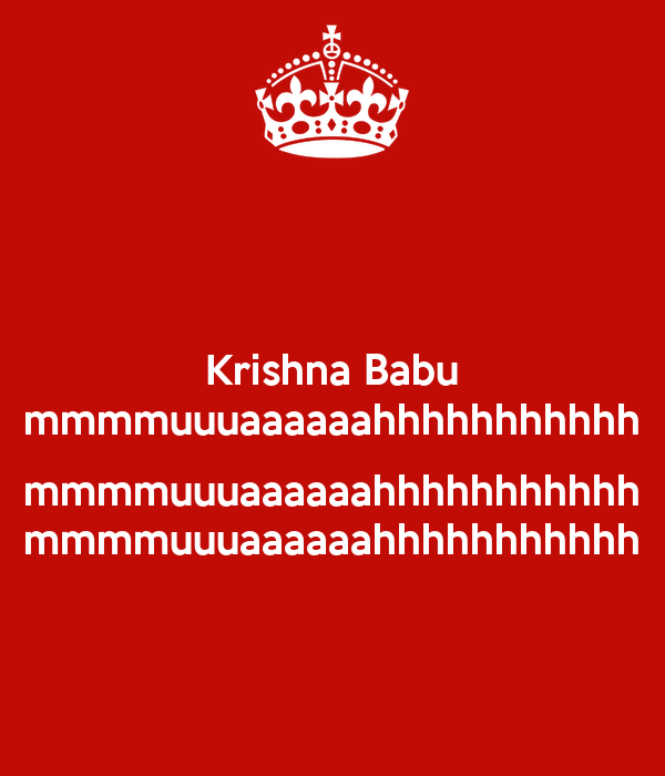 Krishna Babu mmmmuuuaaaaaahhhhhhhhhhh  mmmmuuuaaaaaahhhhhhhhhhh mmmmuuuaaaaaahhhhhhhhhhh