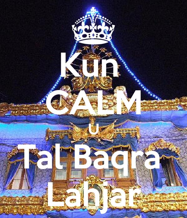 Kun  CALM U Tal Baqra  Lahjar