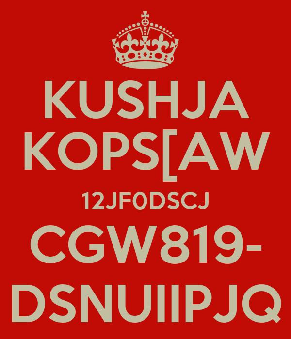 KUSHJA KOPS[AW 12JF0DSCJ CGW819- DSNUIIPJQ