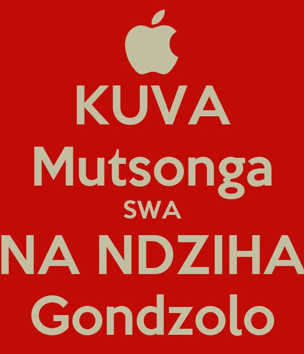 KUVA Mutsonga SWA NA NDZIHA Gondzolo