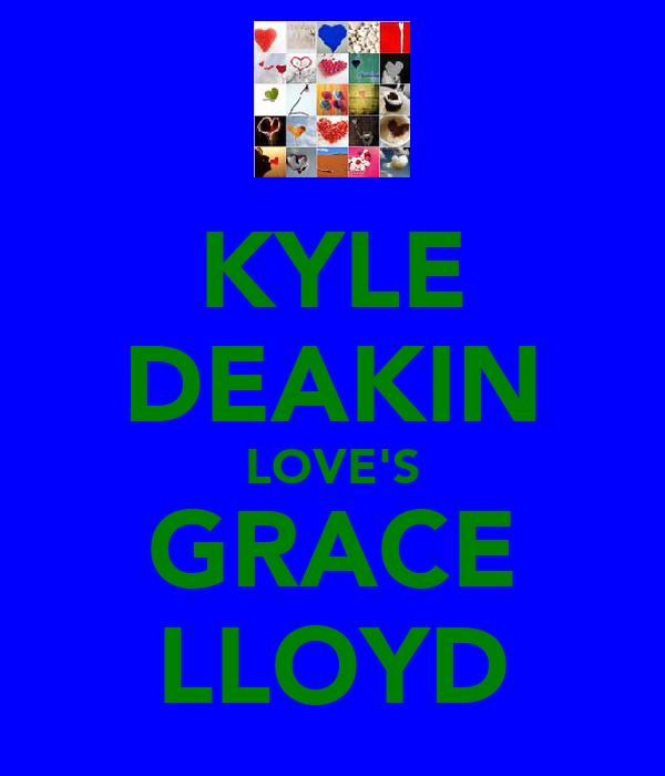 KYLE DEAKIN LOVE'S GRACE LLOYD