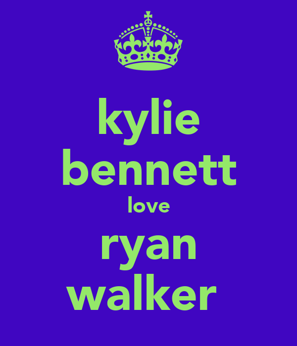 kylie bennett love ryan walker