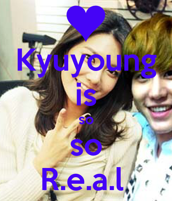 Kyuyoung is so so R.e.a.l