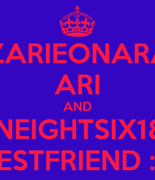 KZARIEONARA7 ARI AND ONEIGHTSIX186 BESTFRIEND :D
