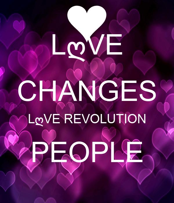 LღVE CHANGES LღVE REVOLUTION PEOPLE