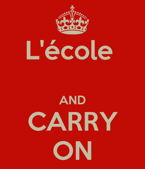 L'école   AND CARRY ON