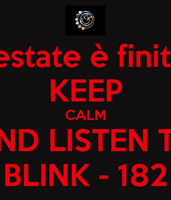 L'estate è finita? KEEP CALM AND LISTEN TO BLINK - 182