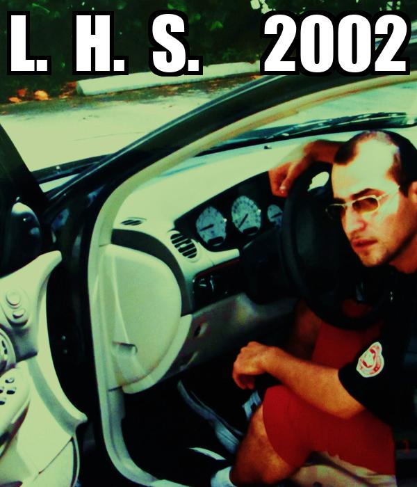 L.  H.  S.     2002