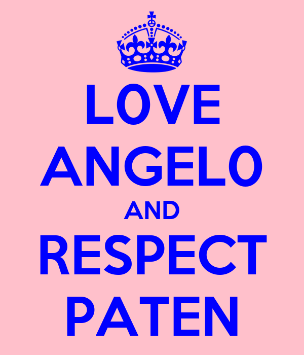 L0VE ANGEL0 AND RESPECT PATEN
