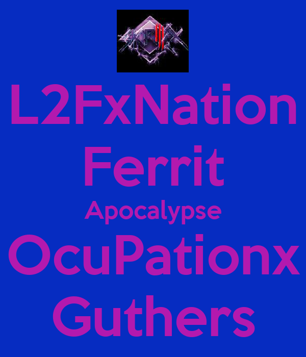 L2FxNation Ferrit Apocalypse OcuPationx Guthers