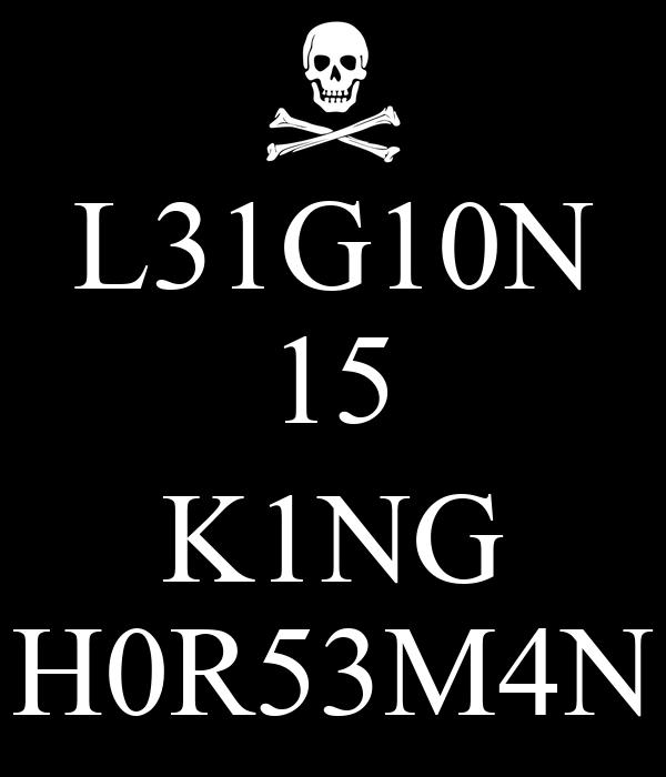 L31G10N 15  K1NG H0R53M4N