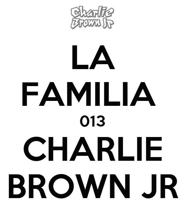 LA FAMILIA  013 CHARLIE BROWN JR