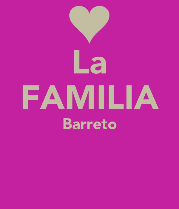 La FAMILIA Barreto ♥ ♡