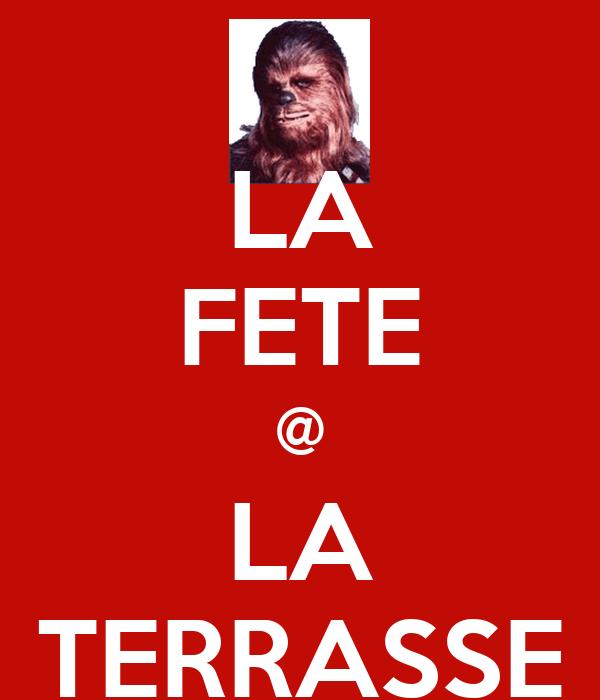 LA FETE @ LA TERRASSE