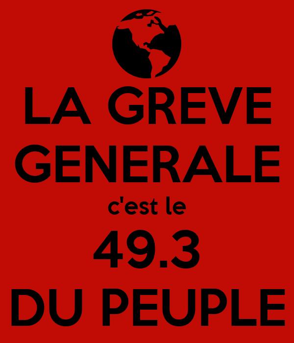 LA GREVE GENERALE c'est le 49.3 DU PEUPLE