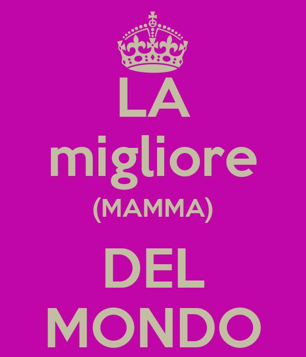 LA migliore (MAMMA) DEL MONDO
