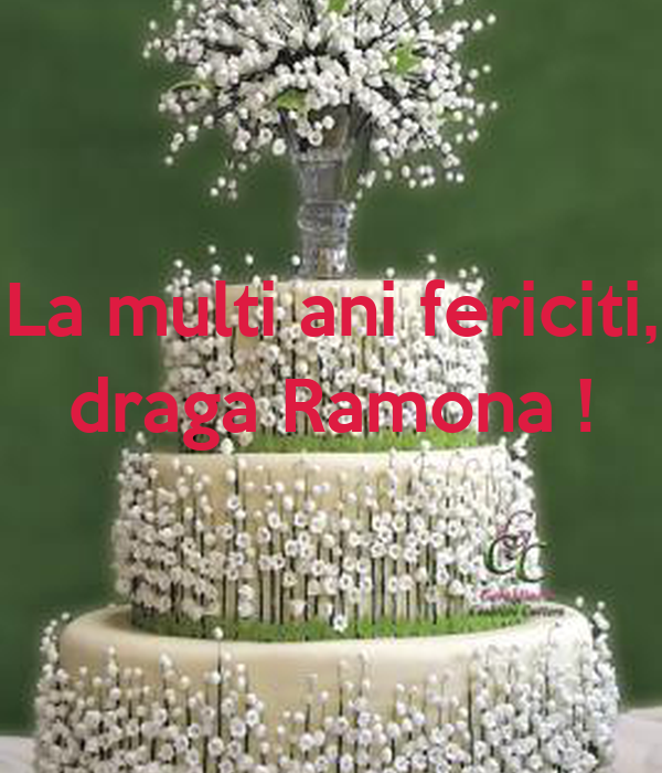 La multi ani fericiti, draga Ramona !