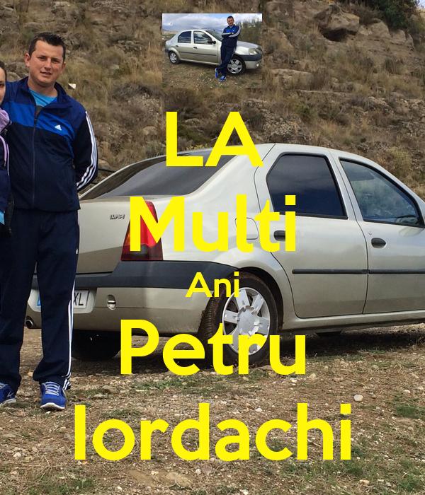 LA Multi Ani Petru Iordachi