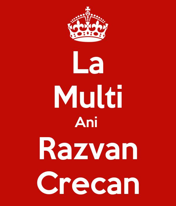La Multi Ani  Razvan Crecan