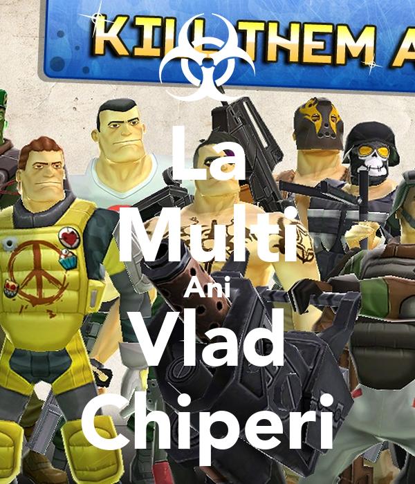 La Multi Ani Vlad Chiperi