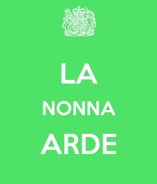 LA NONNA ARDE