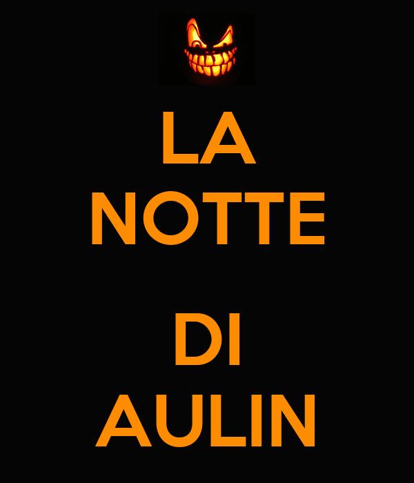 LA NOTTE  DI AULIN