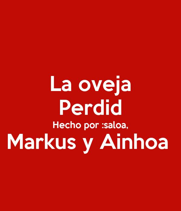 La oveja Perdid Hecho por :saloa, Markus y Ainhoa