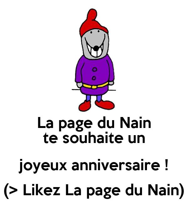 La page du Nain te souhaite un joyeux anniversaire ! (> Likez La page du Nain)