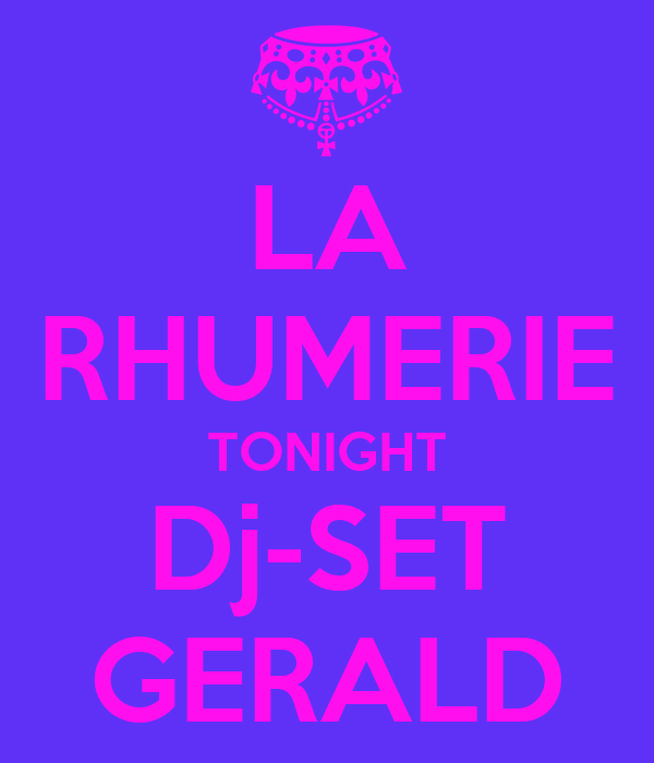 LA RHUMERIE TONIGHT Dj-SET GERALD