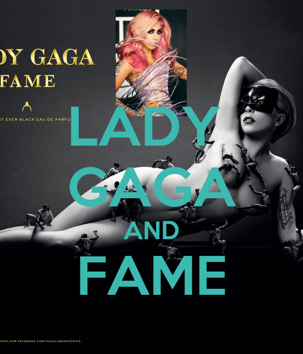 LADY  GAGA AND FAME