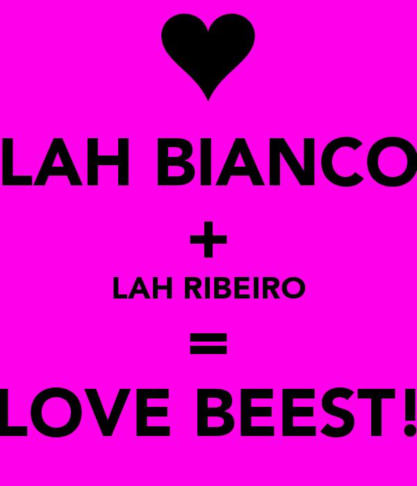 LAH BIANCO + LAH RIBEIRO = LOVE BEEST!
