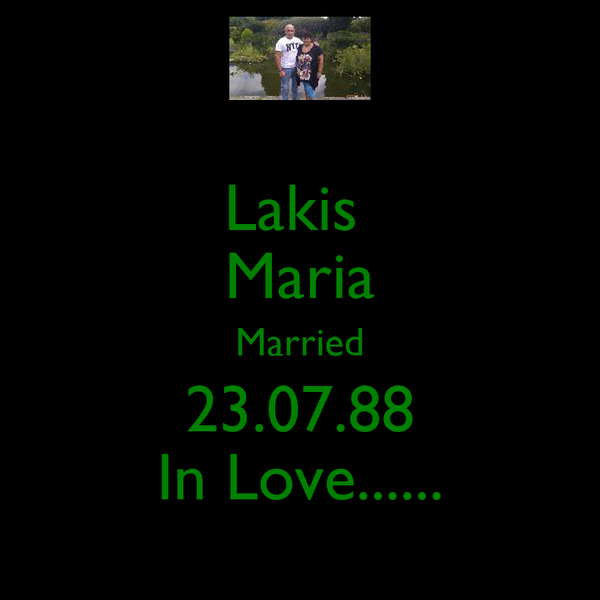 Lakis  Maria Married 23.07.88 In Love......