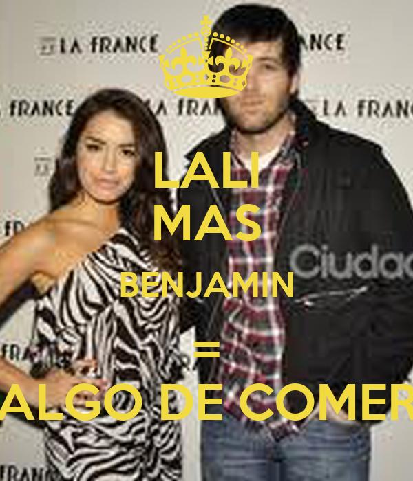 LALI MAS BENJAMIN = ALGO DE COMER