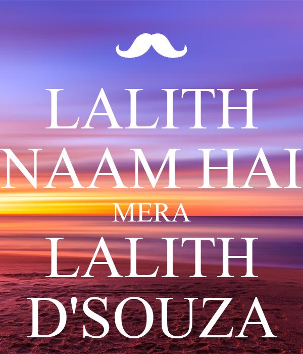 LALITH NAAM HAI MERA LALITH D'SOUZA