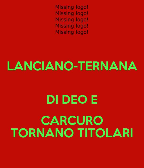 LANCIANO-TERNANA   DI DEO E CARCURO TORNANO TITOLARI