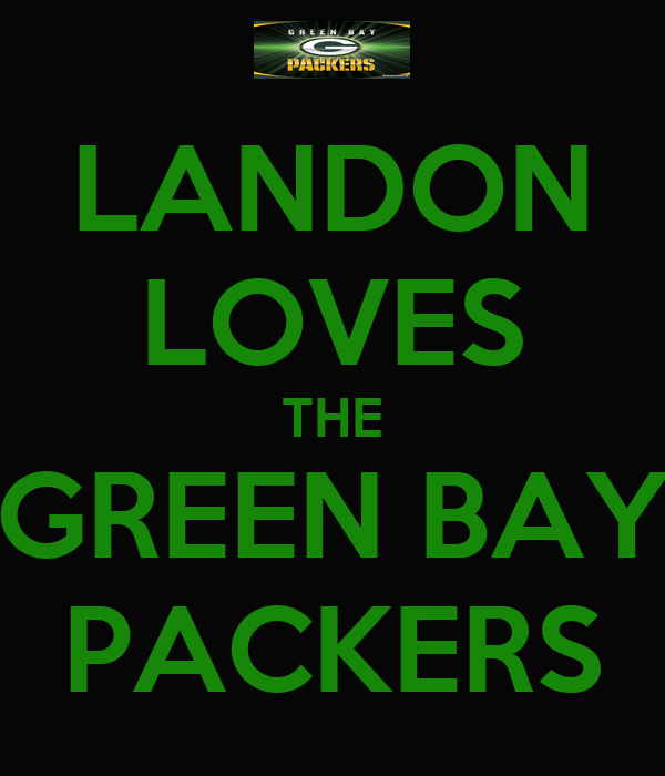 LANDON LOVES THE GREEN BAY PACKERS
