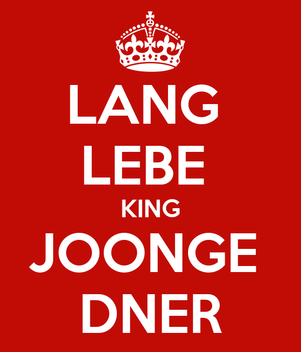 Dner joonge  LANG LEBE KING JOONGE DNER Poster | alicia | Keep Calm-o-Matic