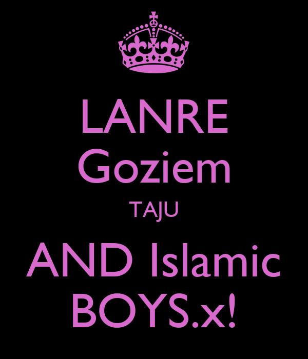 LANRE Goziem TAJU AND Islamic BOYS.x!