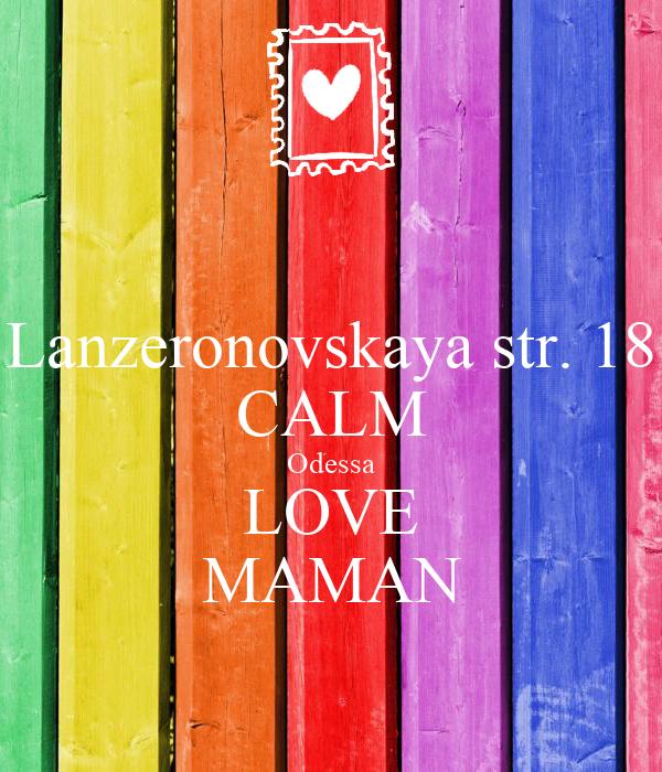 Lanzeronovskaya str. 18 CALM Odessa LOVE MAMAN