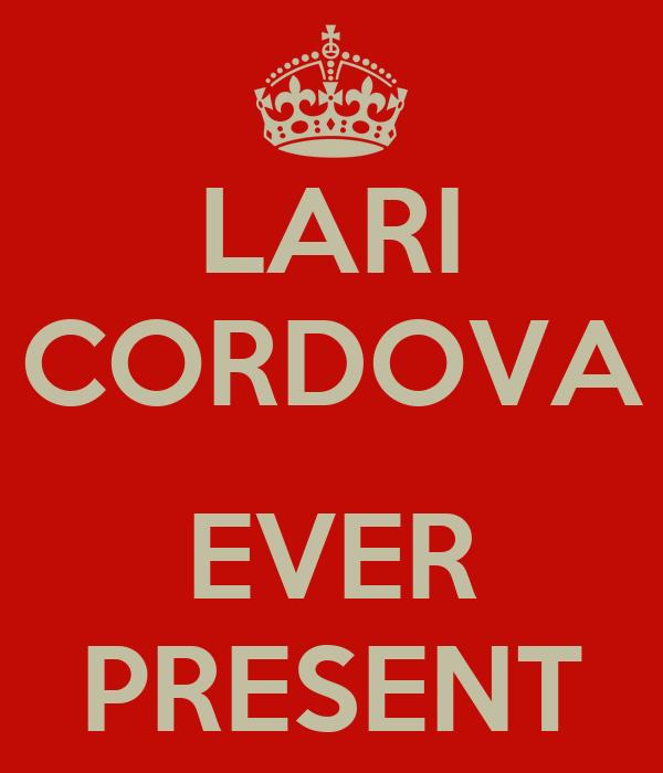 LARI CORDOVA  EVER PRESENT